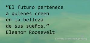 Cita de Eleanor Roosevelt acerca de los sueños.